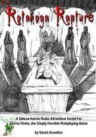 The Rotanoga Rapture: Horror Rules Deluxe Script #4