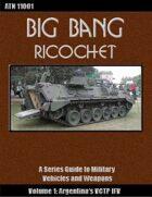 Big Bang Ricochet 001: Argentina's VCTP IFV