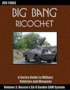 Big Bang Ricochet 003: Russia's SA-9 Gaskin