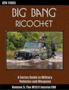 Big Bang Ricochet 005: The M1511 Interim FAV