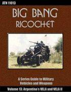 Big Bang Ricochet 013: Argentina's VELA & VELA II