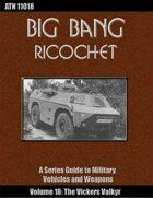 Big Bang Ricochet 018: The Vickers Valkyr
