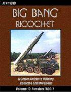 Big Bang Ricochet 019: Russia's FROG-7