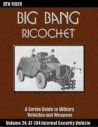 Big Bang Ricochet 024: AT-104 Internal Security Vehicle