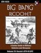 Big Bang Ricochet 026: Russia's BTR-60 APC