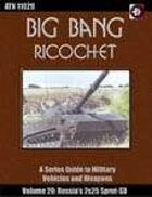 Big Bang Ricochet 029: Russia's Sprut-SD