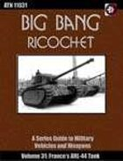 Big Bang Ricochet 031: France's ARL-44 Tank