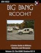 Big Bang Ricochet 033: USMC Shadow RST-V