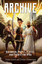 Archive: Historical People, Places, and Events for RPGs