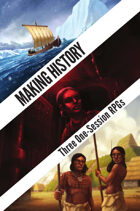 Making History: Three One-Session RPGs