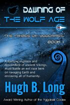 Dawning of the Wolf Age - The Tribes of Yggdrasil: Book 1