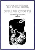 To The Stars, Stellar Cadets!