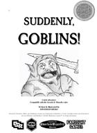 Suddenly, Goblins!