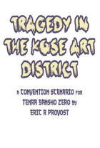 Tragedy in the Kose Art District - A Tenra Bansho Zero Scenario