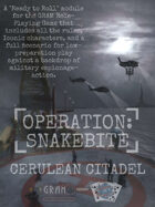 Operation: Snakebite - CERULEAN CITADEL