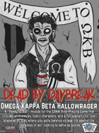 Dead by Daybreak - Omega Kappa Beta Hallowrager