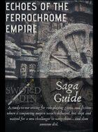 [Saga Guide] Echoes of the Ferrochrome Empire