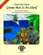 Gnome Man Is An Island