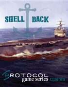 Shellback, Protocol Game Series Custom