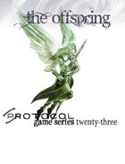The Offspring, Protocol Game Series 23