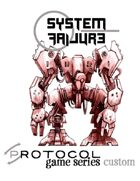 System Failure, Protocol Game Series Custom