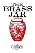 The Brass Jar, Protocol One-Sheet