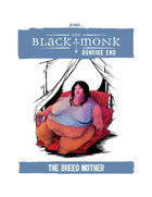 Praxis: The Black Monk, Sunrise End, the Breed Mother