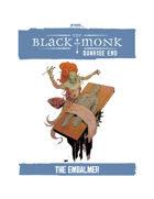 Praxis: The Black Monk, Sunrise End, the Embalmer
