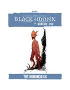 Praxis: The Black Monk, Sunrise End, the Homunculus