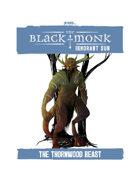 Praxis: The Black Monk, Ignorant Sun, The Thornwood Beast