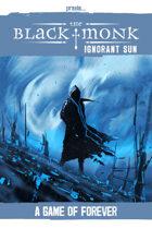 Praxis: The Black Monk, Ignorant Sun