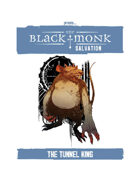 Praxis: The Black Monk, Salvation, the Tunnel King