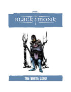Praxis: The Black Monk, the White Lord