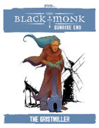 Praxis: The Black Monk, Sunrise End, the Gristmiller