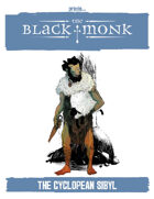 Praxis: The Black Monk, the Cyclopean Sibyl