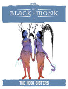 Praxis: The Black Monk, the Hook Sisters