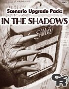 """Scenario Upgrade Pack: """"In The Shadows"""""""