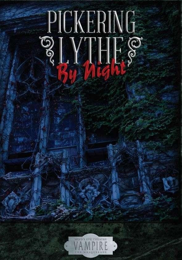 Mind's Eye Theatre: Pickering Lythe