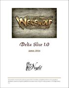 Mind's Eye Theatre: Werewolf The Apocalypse Delta Slice Playtest Rules