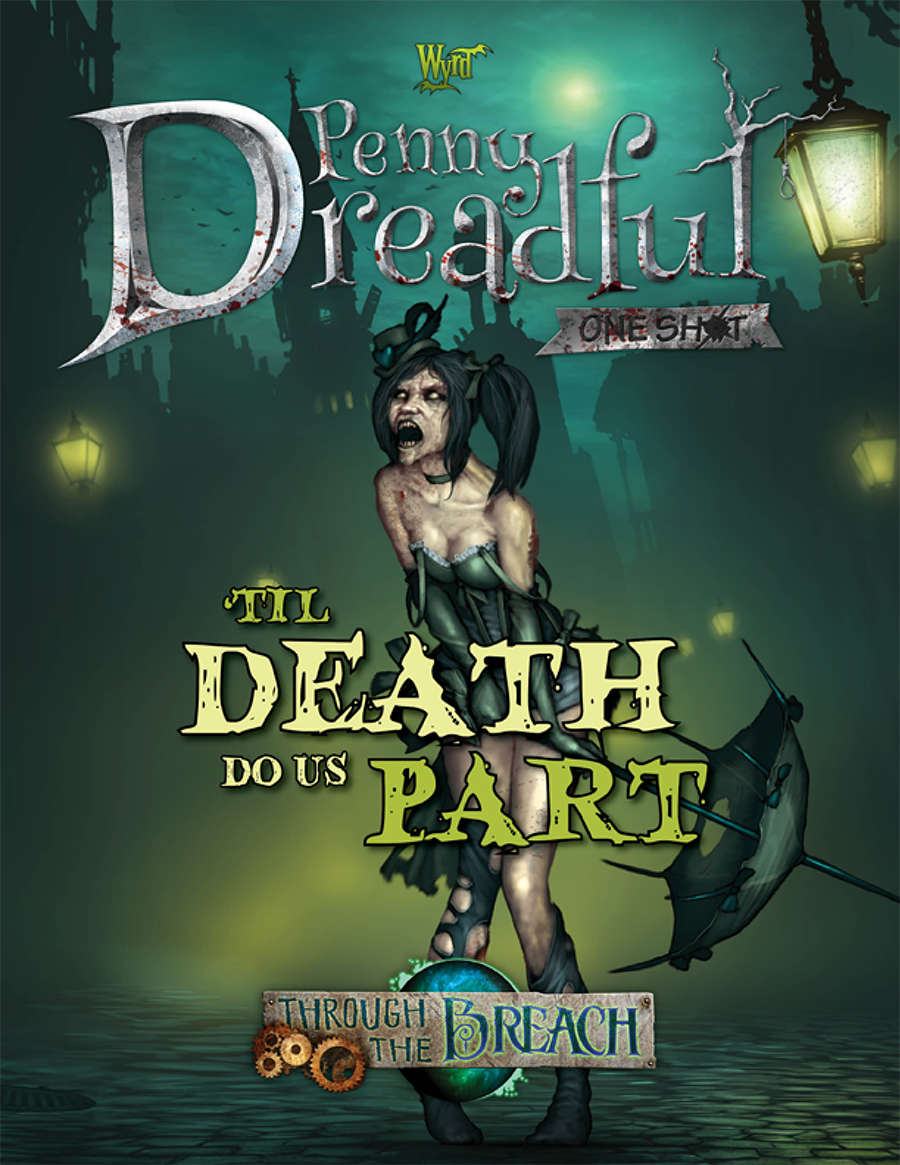 Through the Breach RPG - Penny Dreadful One Shot - Til Death Do Us Part