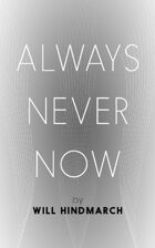 Always/Never/Now