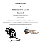 Minor Magiks &  Miscellaneous Arcana Volume II