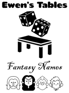 Ewen's Tables: Fantasy Names