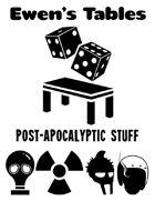 Ewen's Tables: Post-Apocalyptic Stuff