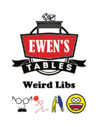 Ewen's Tables: Weird Libs