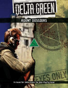 Delta Green: Agent Dossiers