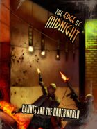 The Edge of Midnight: Gaunts and the Underworld
