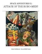 Space Adventures - X Attack of the Robo-Men