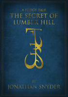 A Fudge Tale: Secret of Lumber Hill
