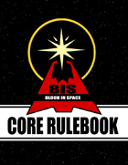 Blood In Space: Core Rulebook
